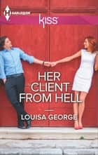Her Client from Hell 電子書 by Louisa George