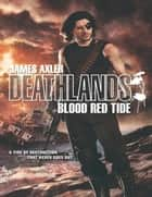 Blood Red Tide ebook by James Axler