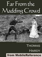 Far From The Madding Crowd (Mobi Classics) ebook by Thomas Hardy