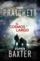El Cosmos Largo (La Tierra Larga 5) ebook by Terry Pratchett, Stephen Baxter