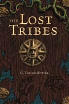 Lost Tribes ebook by C. Taylor-Butler