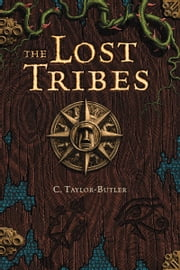 The Lost Tribes ebook by C. Taylor-Butler,Patrick Arrasmith