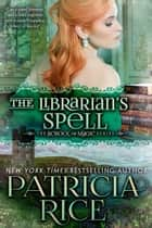 The Librarian's Spell - School of Magic #4 ebook by