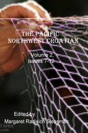 Pacific Northwest Croatian, Volume 2 ebook by Margaret Sleasman, Editor