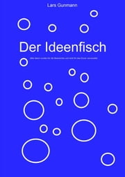 Der Ideenfisch ebook by Lars Gunmann