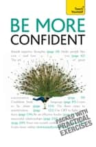 Be More Confident: Teach Yourself ebook by Paul Jenner
