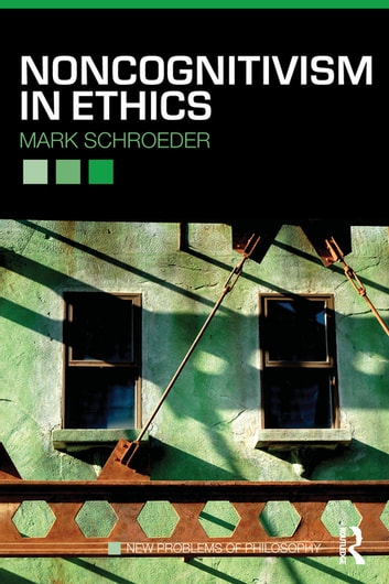 Noncognitivism in Ethics ebook by Mark Schroeder