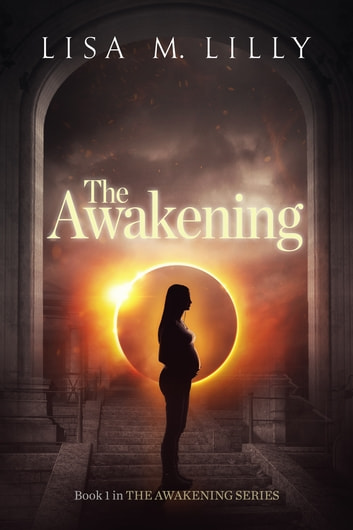 The Awakening - Book One in The Awakening Series ebook by Lisa M. Lilly