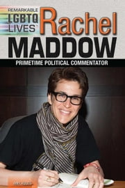Rachel Maddow: Prime Time Political Commentator ebook by Houts, Amy