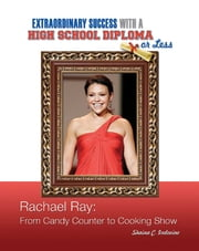 Rachael Ray - From Candy Counter to Cooking Show ebook by Shaina C. Indovino