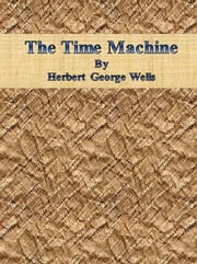The Time Machine By Herbert George Wells ebook by Cbook