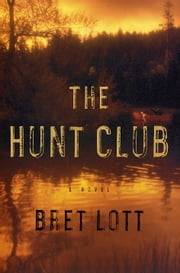 The Hunt Club - A Novel ebook by Bret Lott