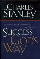 Success God's Way ebook by Charles Stanley