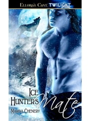 Ice Hunter's Mate ebook by Marisa Chenery