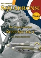 The Supermarine Spitfire Mk V - The Eagle Squadrons eBook by Phil H. Listemann