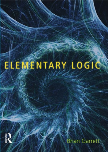 Elementary Logic ebook by Brian Garrett