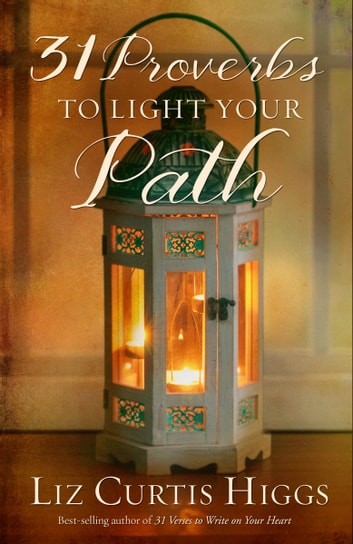 31 Proverbs to Light Your Path ebook by Liz Curtis Higgs