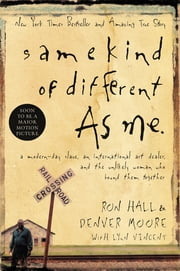Same Kind of Different As Me Movie Edition - A Modern-Day Slave, an International Art Dealer, and the Unlikely Woman Who Bound Them Together ebook by Ron Hall,Denver Moore,Lynn Vincent