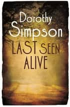 Last Seen Alive ebook by Dorothy Simpson