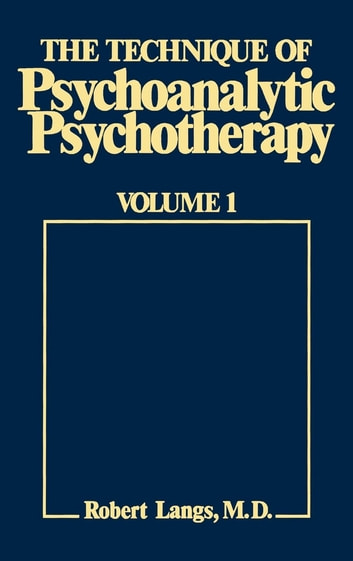 The Technique of Psychoanalytic Psychotherapy - Theoretical Framework: Understanding the Patients Communications ebook by Robert J. Langs