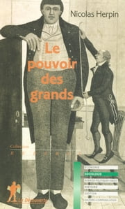 Le pouvoir des grands ebook by Nicolas HERPIN