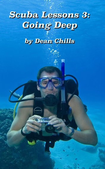 Going Deep - Scuba Lessons, #3 ebook by Dean Chills