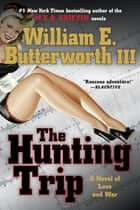 The Hunting Trip - A Novel of Love and War ebook by