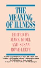 The Meaning of Illness ebook by Marc Auge, Claudine Herzlich