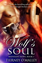 Wolf's Soul - Midnight Howl, #1 ebook by Tierney O'Malley