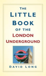 Little Book of the London Underground ebook by David Long