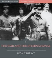 The War and the International ebook by Leon Trotsky