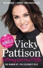 Nothing But the Truth - My Story ebook by Vicky Pattison