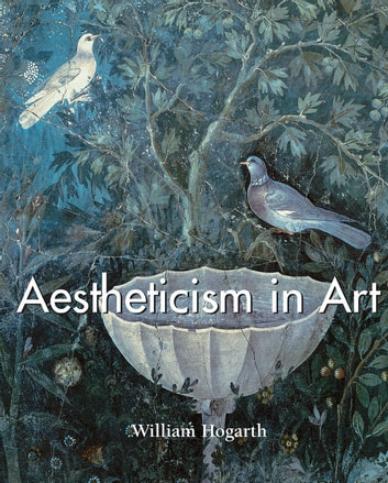 Aestheticism in Art ebook by William Hogarth