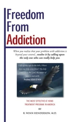 Freedom From Addiction ebook by R. Winn Henderson, M.D.