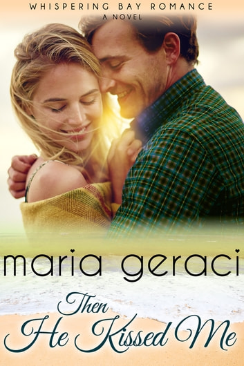 Then He Kissed Me ebook by Maria Geraci