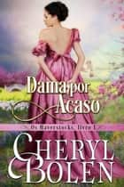 Dama por Acaso (Os Haverstocks, Livro 1) - House of Haverstock ebook by Cheryl Bolen