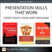 Presentation Skills That Work - Expert Advice from Jerry Weissman (Collection) ebook by Jerry Weissman