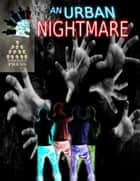 An Urban Nightmare ebook by Thirteen Press