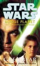 Star Wars: Rogue Planet ebook by Greg Bear