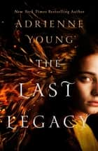 The Last Legacy - A Novel ebook by