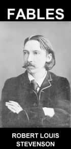 Fables [mit Glossar in Deutsch] ebook by Robert Louis Stevenson, Eternity Ebooks