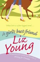 A Girl's Best Friend ebook by Liz Young