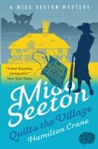 Miss Seeton Quilts the Village ebook by Hamilton Crane, Heron Carvic