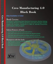 Creo Manufacturing 4.0 Black Book ebook by Gaurav Verma, Matt Weber