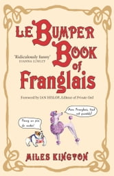 Le Bumper Book of Franglais ebook by Miles Kington