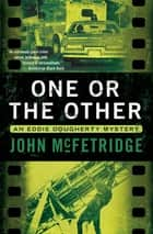 One or the Other ebook by John McFetridge