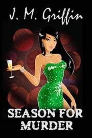 Season for Murder (Book 5 Esposito Series) ebook by J.M. Griffin