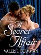 A Secret Affair - A Secret Brides Story ebook by Valerie Bowman