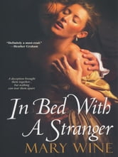 In Bed With A Stranger ebook by Wine, Mary