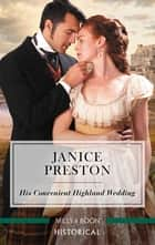 His Convenient Highland Wedding ebook by Janice Preston